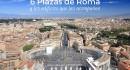 6 Plazas de Roma y los edificios que las acompañan